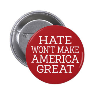 Hate Won't Make America Great 2 Inch Round Button
