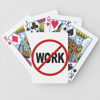 Hate Work/No Work Allowed Sign Statement Bicycle Playing Cards