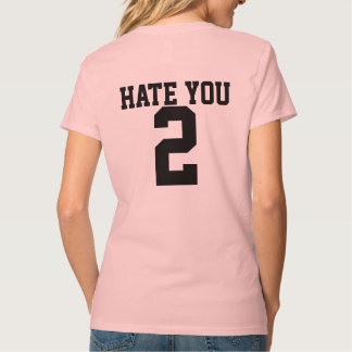 Hate you 2 Womans T-Shirt