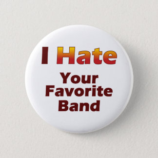 Hate Your Fave 2 Inch Round Button