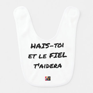 HATE YOURSELF AND GALL WILL HELP You - Word games Bib
