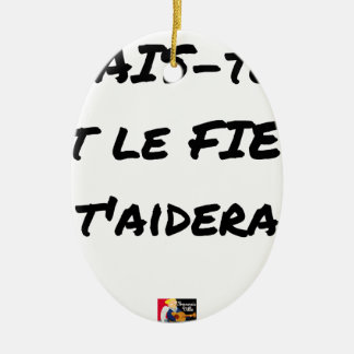 HATE YOURSELF AND GALL WILL HELP You - Word games Ceramic Ornament
