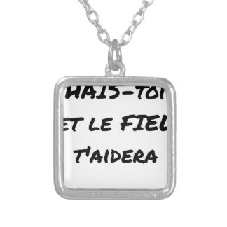 HATE YOURSELF AND GALL WILL HELP You - Word games Silver Plated Necklace