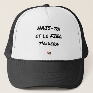 HATE YOURSELF AND GALL WILL HELP You - Word games Trucker Hat