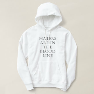 """Haters Are In The Blood Line"" by Michael Crozz Hoodie"