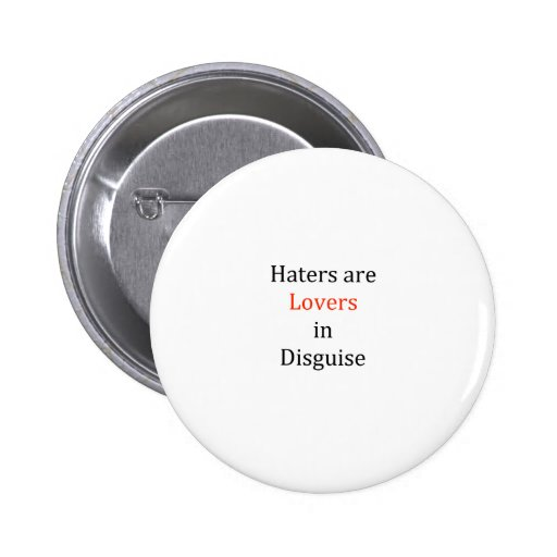 Haters are Lovers in Disguise Pins
