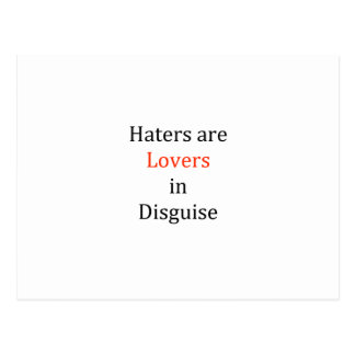 Haters are Lovers in Disguise Postcard