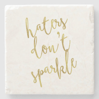 Haters Don't Sparkle Quote Faux Gold Foil Glitter Stone Coaster