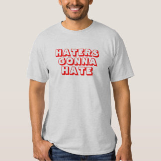 Haters Gonna Hate2 T-shirt