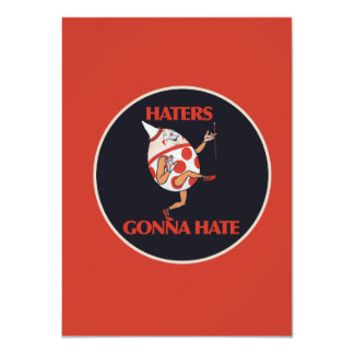 "Haters gonna HATE 4.5"" X 6.25"" Invitation Card"