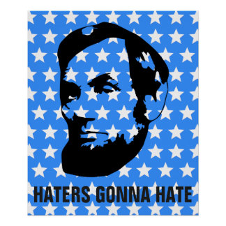 Haters Gonna Hate Abe Lincoln Patriotic Poster
