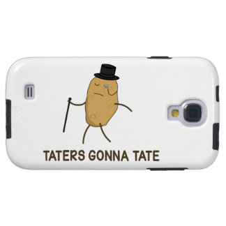 Haters Gonna Hate and Taters Gonna Tate Galaxy S4 Case