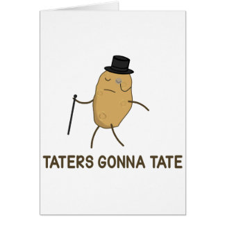 Haters Gonna Hate and Taters Gonna Tate Greeting Card