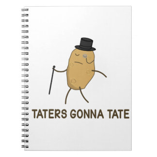 Haters Gonna Hate and Taters Gonna Tate Note Books