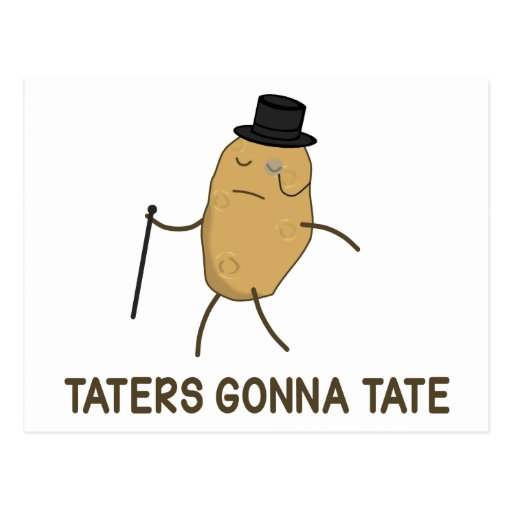 Haters Gonna Hate and Taters Gonna Tate Postcards