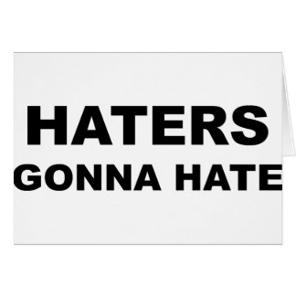 Haters Gonna Hate Cards