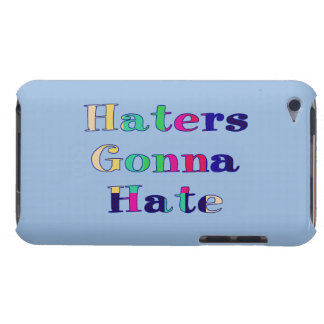 Haters Gonna Hate iPod Touch Case-Mate Case