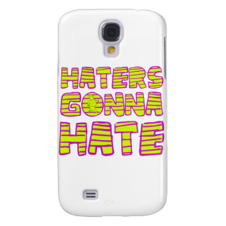 Haters Gonna Hate Galaxy S4 Case