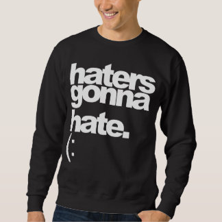 """haters gonna hate."" Dark Tee"