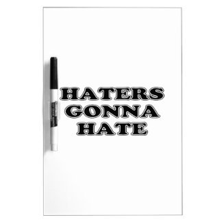 Haters Gonna Hate Dry Erase Whiteboards