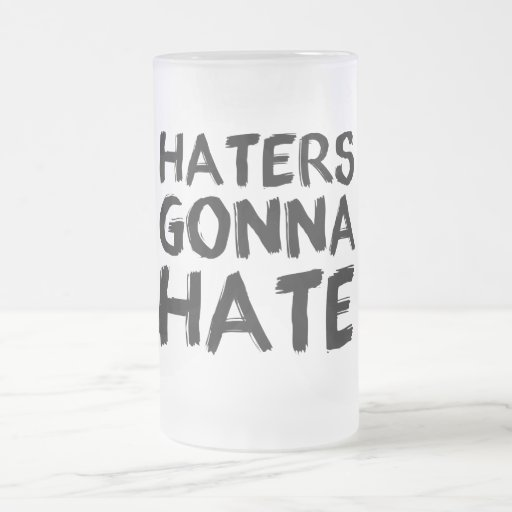 Haters Gonna Hate Frosted Mug