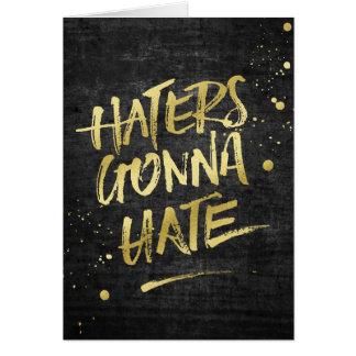 Haters Gonna Hate Gold Glitter Grunge Chalkboard Greeting Card