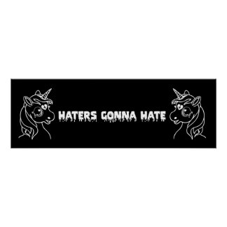 Haters Gonna Hate Goth Unicorn Poster