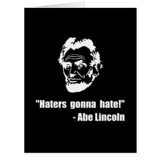 Haters Gonna Hate Lincoln Big Greeting Card