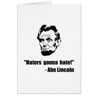 Haters Gonna Hate Lincoln Note Card