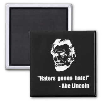 Haters Gonna Hate Lincoln Square Magnet