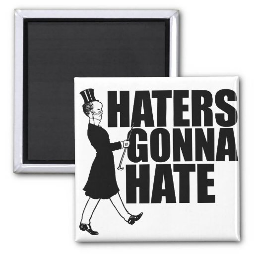 Haters gonna Hate Fridge Magnets