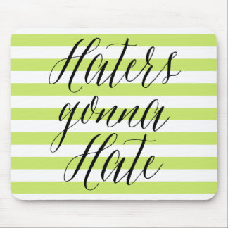 Haters Gonna Hate | Modern Calligraphy Mousepad