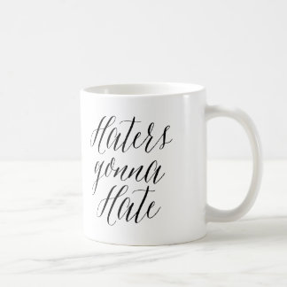 Haters Gonna Hate | Modern Calligraphy Mug