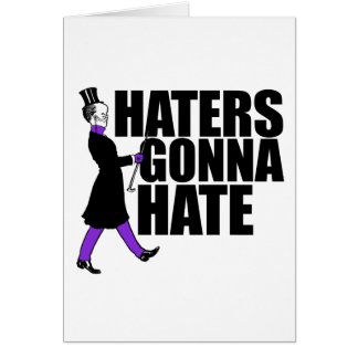 Haters Gonna Hate my purple pants Greeting Card