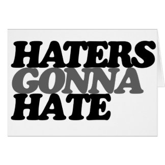 Haters gonna hate note card