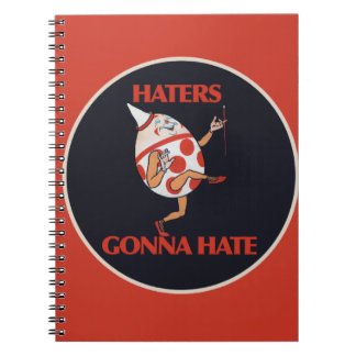 Haters gonna HATE Note Books