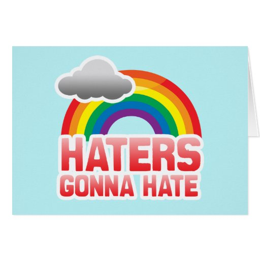 HATERS GONNA HATE -.png Card