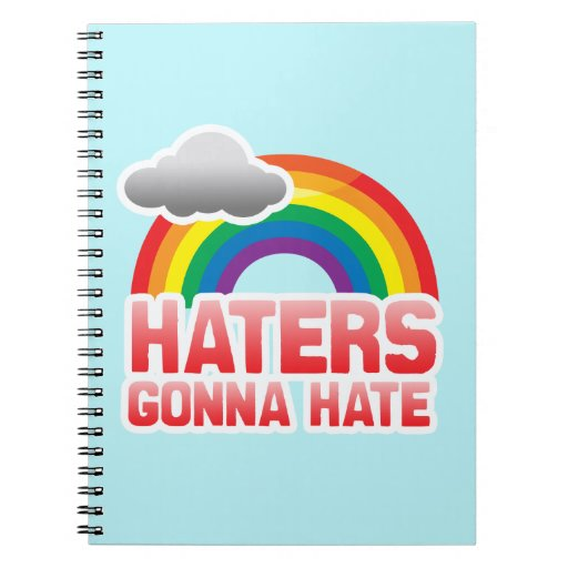 HATERS GONNA HATE -.png Notebooks
