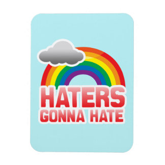 HATERS GONNA HATE -.png Rectangular Magnets