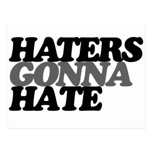 Haters gonna hate post cards