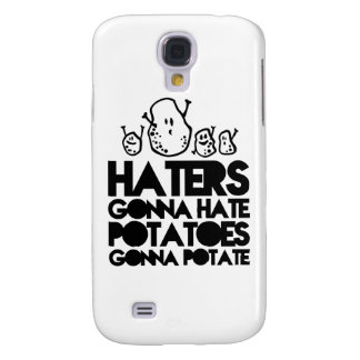 Haters gonna hate potatoes gonna potate galaxy s4 covers