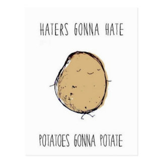 Haters-gonna-hate-potatoes-gonna-potate.png Postcard