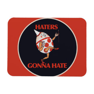 Haters gonna HATE Rectangle Magnet