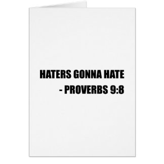 Haters Gonna Hate Proverbs Card