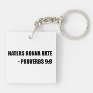 Haters Gonna Hate Proverbs Double-Sided Square Acrylic Keychain