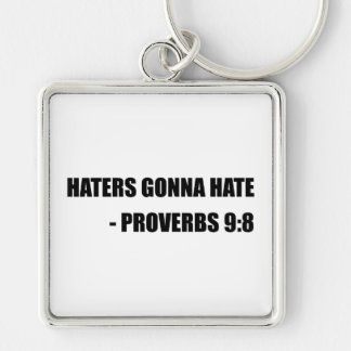 Haters Gonna Hate Proverbs Silver-Colored Square Keychain