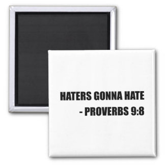 Haters Gonna Hate Proverbs Square Magnet