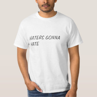 HATERS GONNA HATE SHIRT