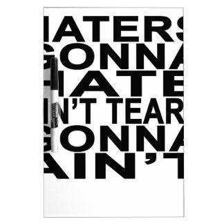 Haters gonna hate T-Shirts.png Dry-Erase Board