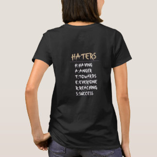 Haters - T Shirt